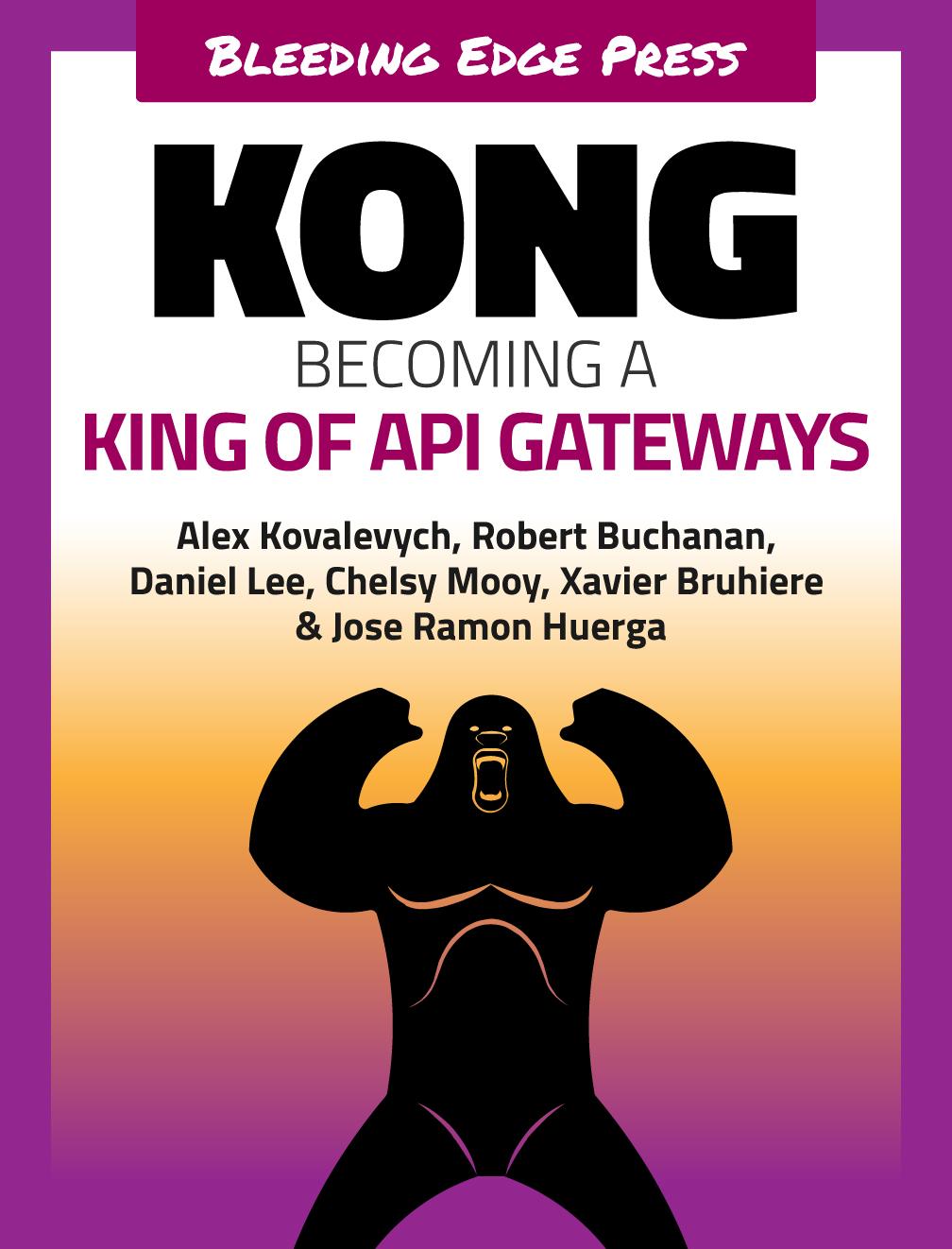 Kong - Becoming a King of API Gateways