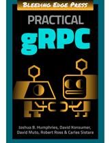 Practical gRPC – Bleeding Edge Press